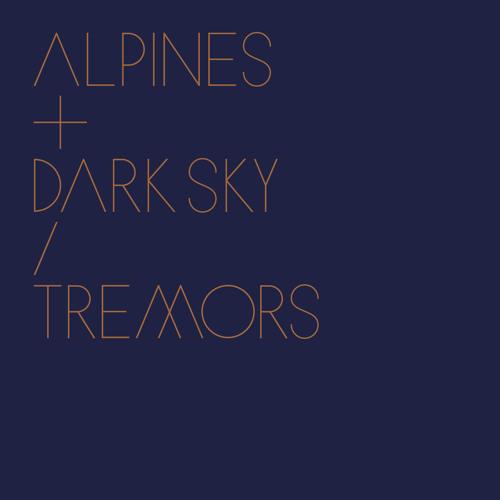 Alpines + Dark Sky - Tremors