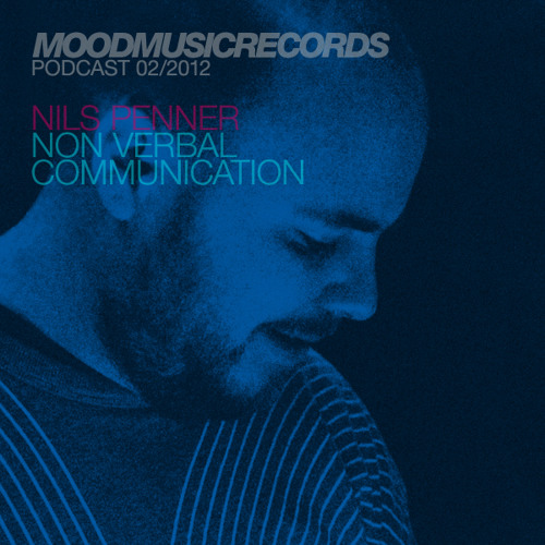 Moodmusic Podcast Feb 2012 - Nils Penner - Non Verbal Communication