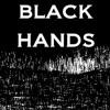 Black Hands -