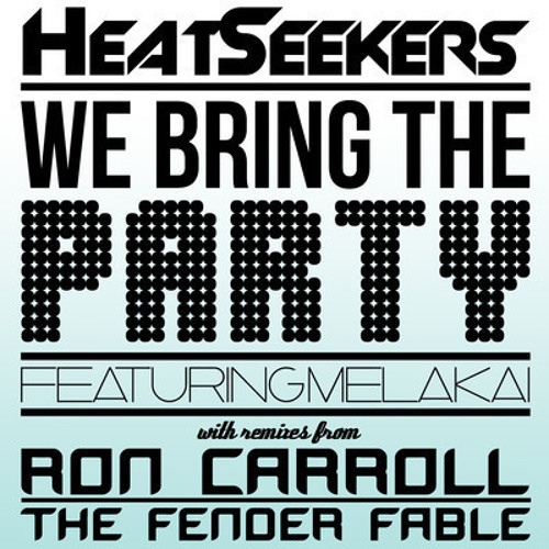 We Bring the Party - HeatSeekers ft. Mel Akai (Commodore 69 Remix)