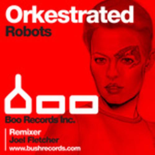Orkestrated - Robots - Choobz Remix