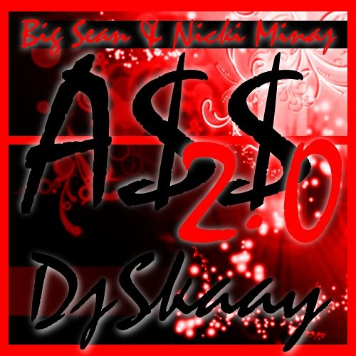A$$ 2.0 (Original-2k12) -DjSkaay ft.Big Sean & Nicki Minaj