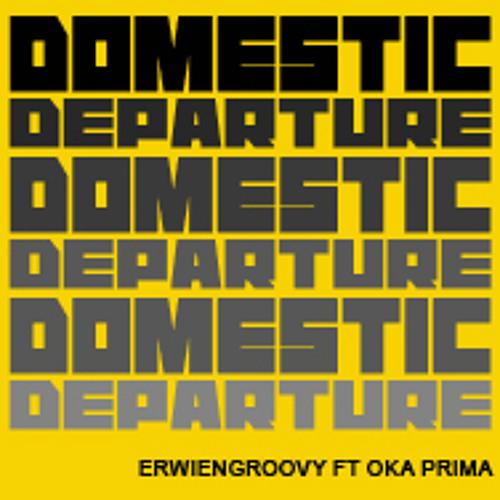 Erwiengroovy ft Oka Prima - Domestic Departure (Original Mix) teaser