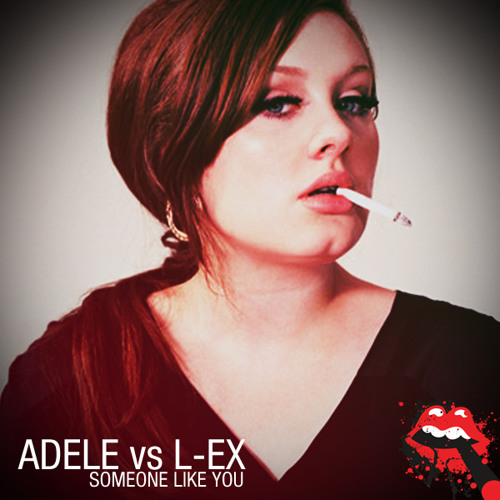 "Adele vs. L-EX   ""Someone Like You"" (L-EX Rework)"