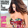 Selena Gomez & The Scene - Love You Like A Love Song (Cybr Bootleg)