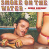 Senior Coconut - Smoke On The Water(Phunk Sinatra Boot rmx) new D/L in description.