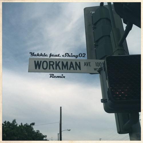 Workman Remix (Yakkle feat.Shing02)