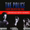 The Police - Every Breath You Take (Mordax RFID Remix) FREE DOWNLOAD!