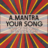 A.Mantra & Elton John - Your Song - Remixed  **FREE DOWNLOAD