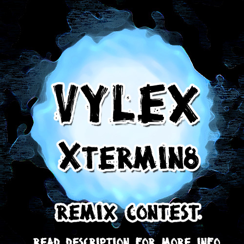 LMRECORDINGS : VYLEX - XTERMIN8 REMIX CONTEST