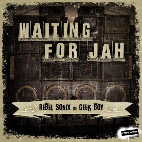 Rebel Sonix vs Geek Boy - Waiting for Jah