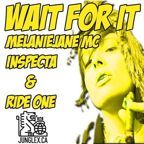 Wait for it !!! inspecta feat Melaniejane mc