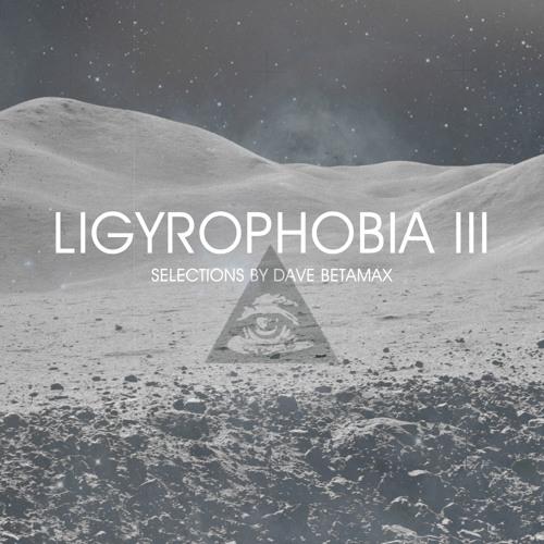 LIGYROPHOBIA III