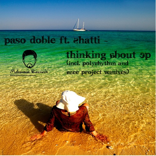 Paso Doble ft. Shatti - Thinking About EP (Incl. PolyRhythm & Azee Project) Coming In 2012.