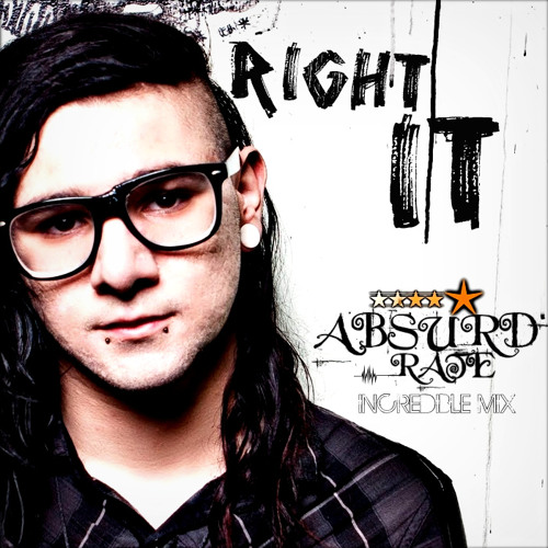 Skrillex - Right In (Absurd Rate Incredible Mix)