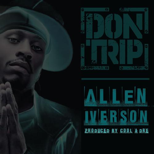 Don Trip - Allen Iverson (Prod By  Cool & Dre)