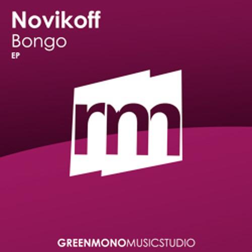 Novikoff - Bongo (Original Cut) [SUPPORTED BY M.SCHULZ, F.FERREIRA, FRISCO, GAI BARON, etc.]