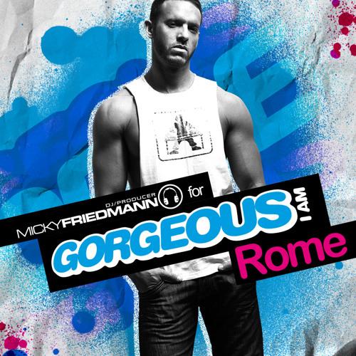 MICKY FRIEDMANN for GORGEOUS I AM - ROME.