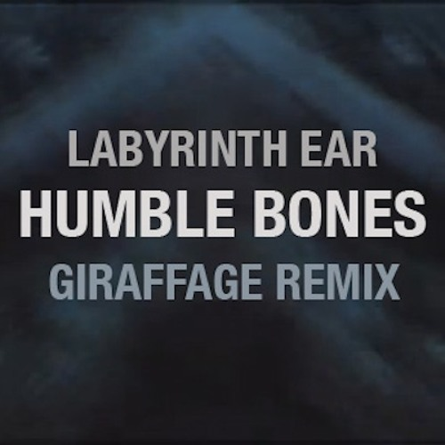 Humble Bones (Giraffage Remix)