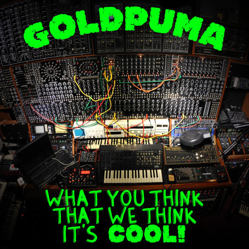 GOLDPUMA - What you think that we think it's cool ( SPEAKER BOXX )