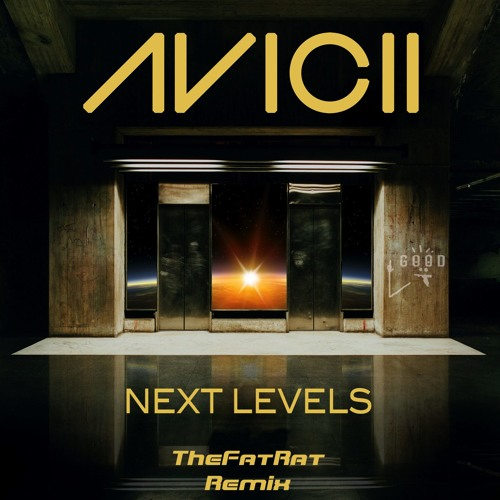 Avicii - Next Levels (TheFatRat Remix)