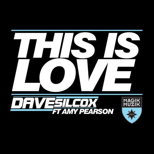 Dave Silcox feat Amy Pearson - This Is Love [Magik Muzik Recordings]