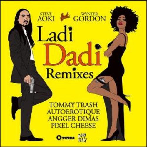 Steve Aoki feat. Wynter Gordon - Ladi Dadi (Pixel Cheese Remix)