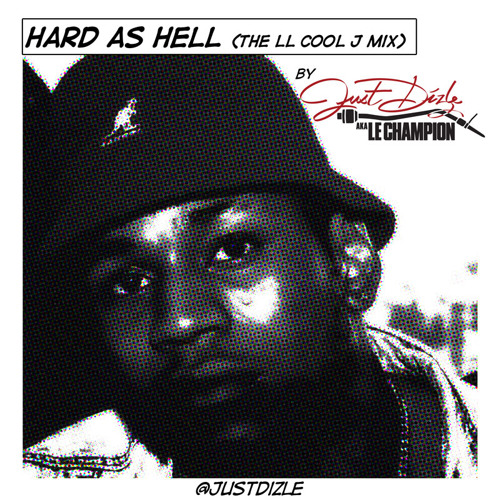 @justdizle - Hard As Hell (The LL Cool J Mix)