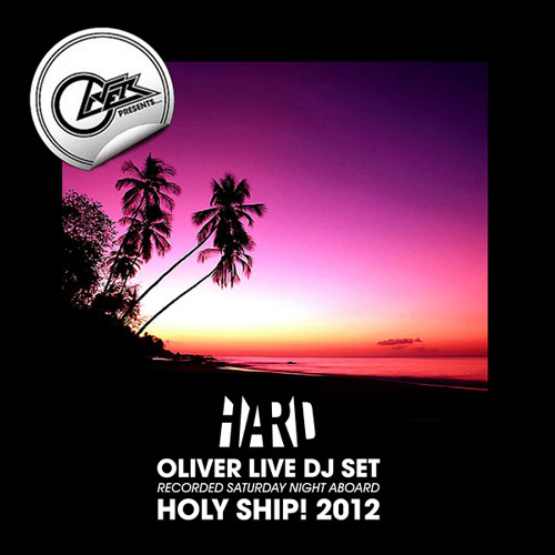 Oliver DJ Set at HOLY SHIP! 2012