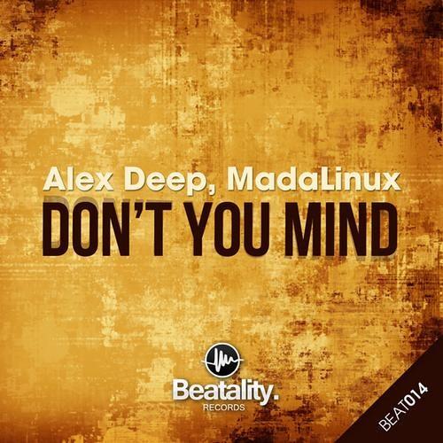 Alex Deep & MadaLinux - Don`t You Mind (Stevo Kovacic Remix) OUT NOW!!!