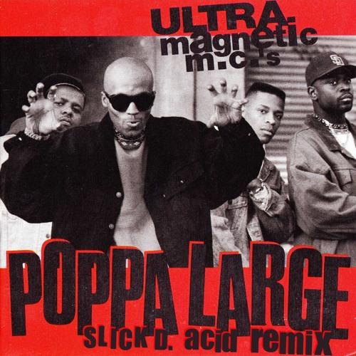 Ultramagnetic MCs - Poppa Large (DJ Slick D. Acid Remix)