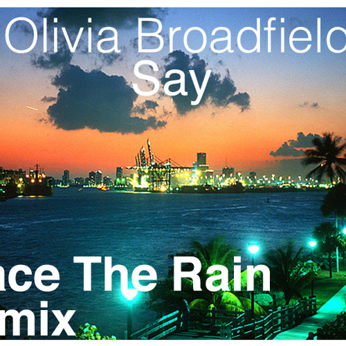 Olivia Broadfield - Say (Trace The Rain Remix)