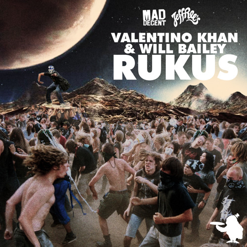 Valentino Khan and Will Bailey - Rukus (Preview) [OUT NOW ON MAD DECENT!]