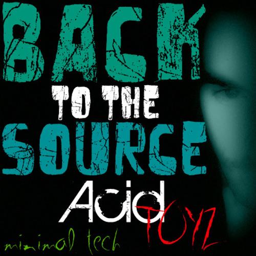 Acidtoyz back to the source(original mix)(minimal tech)mp3