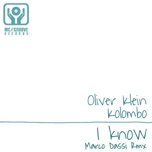 Oliver Klein & Kolombo - I Know (Marco Dassi Remix)