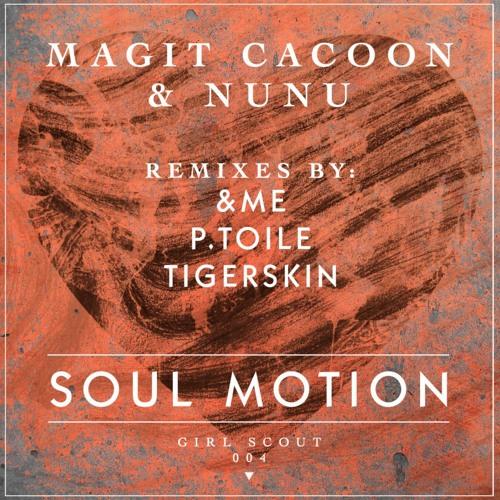 Magit Cacoon & Nunu - Soul Motion (&ME Remix)