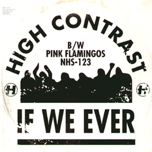High Contrast - If We Ever [Toronto Is Broken Re-Fix]