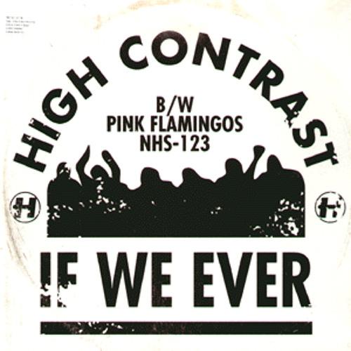 High Contrast - If We Ever [Toronto Is Broken Re-Fix]