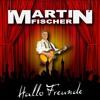 Martin Fischer - Hallo Freunde (Snippet)