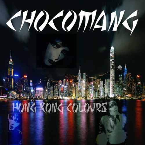 Chocomang - Hong Kong Colours (Prodigy vs Siouxie & the Banshees)