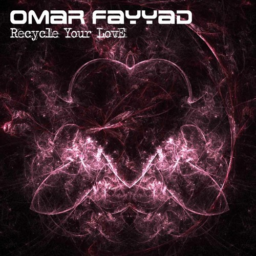 Omar Fayyad - Recycle Your Love (LoQuai Rmx) [Mistiquemusic]