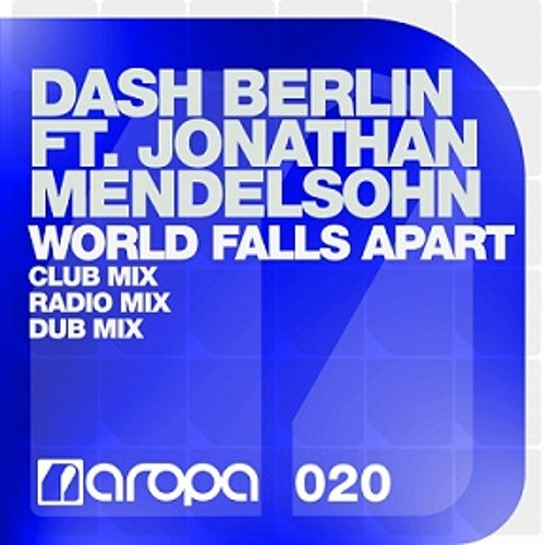 Dash Berlin ft. Jonathan Mendelsohn - World Falls Apart (Club Mix)