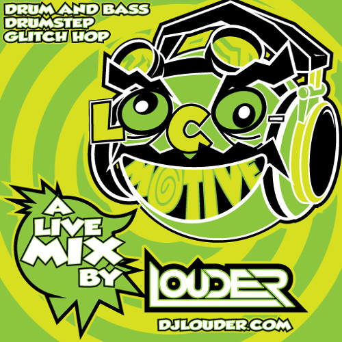 DJ Louder - Loco-Motive [Mix - DnB/Drumstep/GlitchHop]