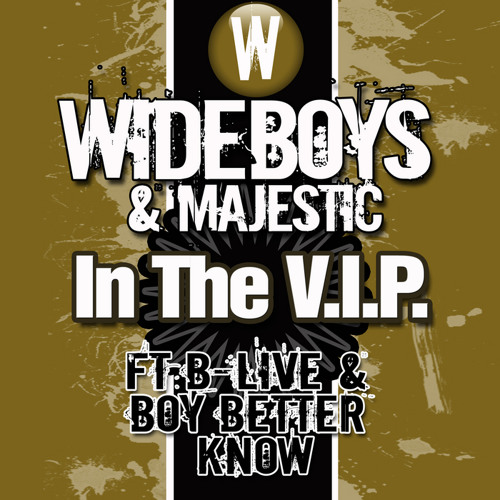 Wideboys & Majestic feat. B-Live and BBK - In The VIP (DevZ Remix)
