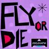 Fly or Die
