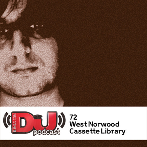 DJ Weekly Podcast 72: West Norwood Cassette Library