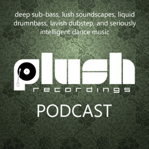 Plush Recordings Podcast w/guest Sinistarr