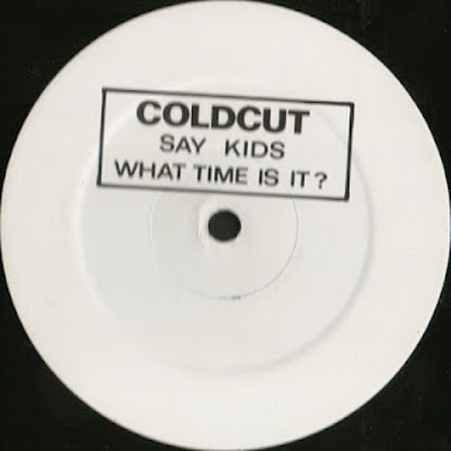 Coldcut - 'Say Kids What Time Is It?'