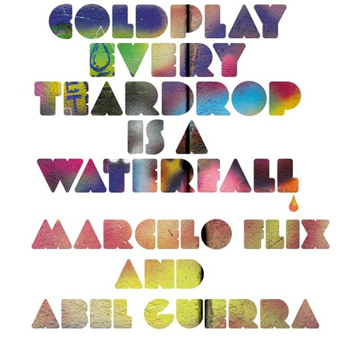 Coldplay - Every teardrop is a waterfall(Abel Guerra & Marcelo Flix Remix)