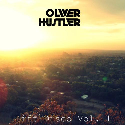 Oliver Hustler - Lift Disco Mix Vol. 1